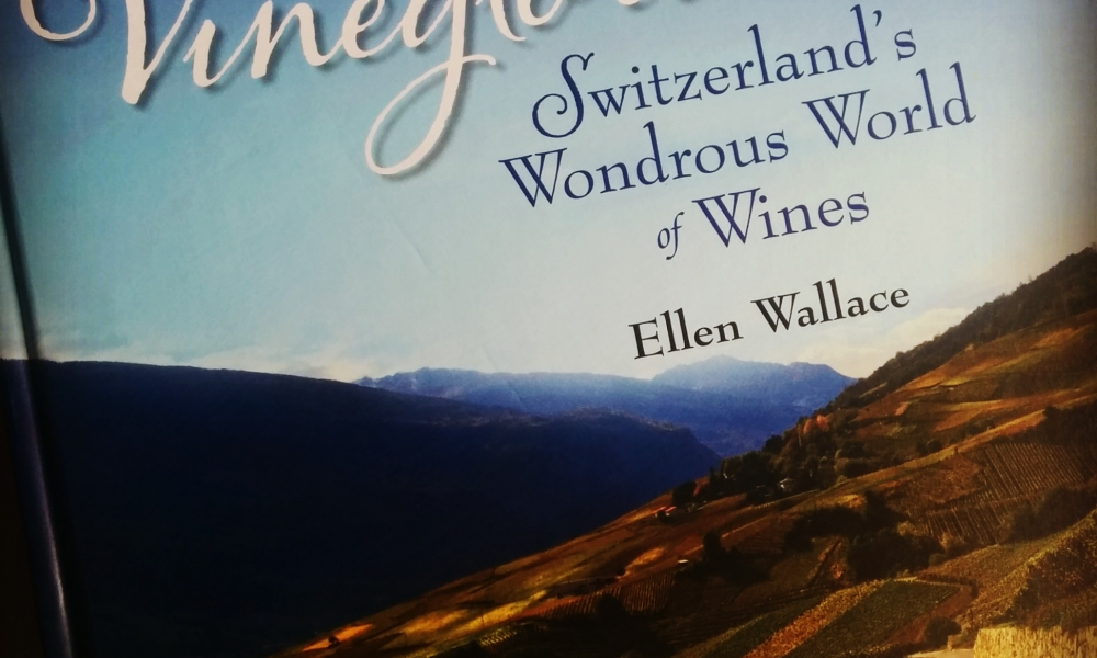 Vineglorious! Switzerland's Wondrous World of Wines: Book Review